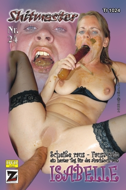 Isabelle DVDRip Shitmaster 24 [Scat, Peeing, Anal Fisting, Germany, Domination Scat, Scat Porn, Scat Humiliation]